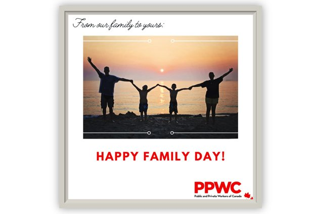 Happy-Family-Day-from-the-Public-and-Private-Workers-of-Canada-(PPWC)